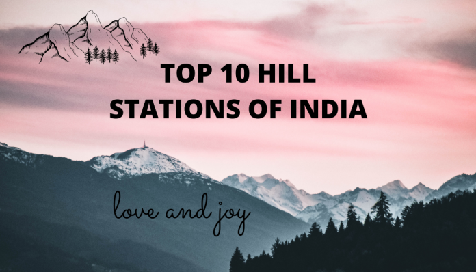 TOP 10 HILL STATIONS